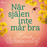 Karin Wennerlöf Lilja - När själen inte mår bra