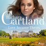 Barbara Cartland - Love Became Theirs