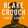 Blake Crouch - Pimeää ainetta
