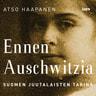 Atso Haapanen - Ennen Auschwitzia – Suomen juutalaisten tarina