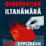Demokratian iltahämärä – Autoritaarisuuden viettelevä kiusaus - äänikirja