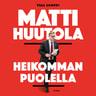 Matti Huutola – Heikomman puolella - äänikirja