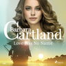 Barbara Cartland - Love Has No Name (Barbara Cartland's Pink Collection 156)