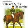 Lisbeth Pahnke - Britta och Silver får en vän