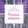 Sanna Aulankoski ja Maaret Lundahl - Voimat takaisin – Tietoa ja dialogia työuupumuksesta