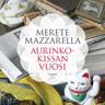 Merete Mazzarella - Aurinkokissan vuosi