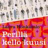 Laura Honkasalo - Perillä kello kuusi