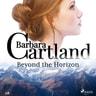 Beyond the Horizon (Barbara Cartland's Pink Collection 118) - äänikirja