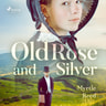 Myrtle Reed - Old Rose and Silver