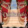H. C. Andersen - Vanha talo