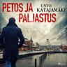 Unto Katajamäki - Petos ja paljastus