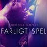 Christina Tempest - Farligt spel - erotisk novell