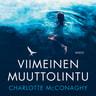 Charlotte McConaghy - Viimeinen muuttolintu