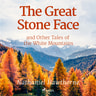 Nathaniel Hawthorne - The Great Stone Face and Other Tales of the White Mountains