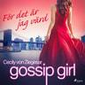 Cecily von Ziegesar - Gossip Girl: För det är jag värd