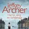 Jeffrey Archer - Harrys sång: en familjesaga