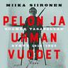 Miika Siironen - Pelon ja uhman vuodet – Suomen tasavallan synty 1918–1922