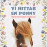 Vi hittar en ponny - äänikirja