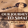 Agnes Bensly - Our Journey to Sinai