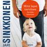 Jari Sinkkonen - Mitä lapsi tarvitsee hyvään kasvuun