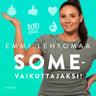 Emmi Lehtomaa - Somevaikuttajaksi!
