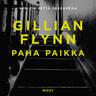 Gillian Flynn - Paha paikka