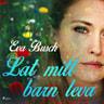 Eva Busch - Låt mitt barn leva