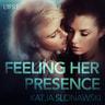Katja Slonawski - Feeling Her Presence - Erotic Short Story
