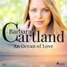 Barbara Cartland - An Ocean of Love (Barbara Cartland's Pink Collection 131)