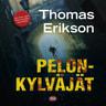 Thomas Erikson - Pelonkylväjät