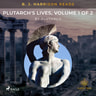 Plutarch - B. J. Harrison Reads Plutarch's Lives, Volume 1 of 2