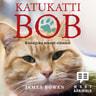 James Bowen - Katukatti Bob – Kissa joka muutti elämäni
