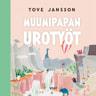 Tove Jansson - Muumipapan urotyöt