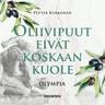 Petter Kukkonen - Oliivipuut eivät koskaan kuole – Olympia