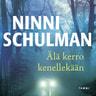 Ninni Schulman - Älä kerro kenellekään