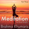 Brahma Khumaris - Meditation For Busy People – Part Three