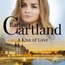 Barbara Cartland - A Kiss of Love (Barbara Cartland's Pink Collection 65)