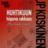 JP Koskinen - Huhtikuun hiipuva rakkaus