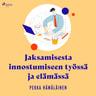 Pekka Hämäläinen - Jaksamisesta innostumiseen työssä ja elämässä