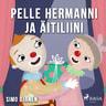 Pelle Hermanni ja äitiliini - äänikirja