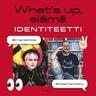 Mikko Toiviainen - What's up, elämä – Identiteetti