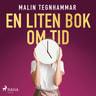 Malin Tegnhammar - En liten bok om tid