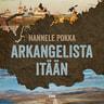 Arkangelista itään – Matkoja kuvernöörien Venäjällä - äänikirja