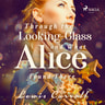 Through the Looking-glass and What Alice Found There - äänikirja