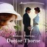 Doctor Thorne - äänikirja
