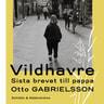 Otto Gabrielsson - Vildhavre – Sista brevet till pappa