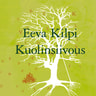 Eeva Kilpi - Kuolinsiivous