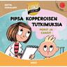 Pipsa Kopperoisen tutkimuksia: Pierut ja kaasut - äänikirja