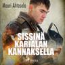 Mauri Ahtosalo - Sissinä Karjalan kannaksella