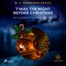 B. J. Harrison Reads T'was the Night Before Christmas - äänikirja